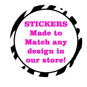 Stickers MADE TO MATCH ANY DESIGN in our Store