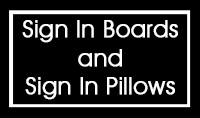 SIGN IN BOARDS & PILLOWS